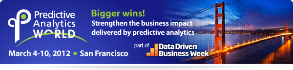 Predictive Analytics World San Francisco | March 4-10, 2012