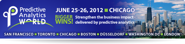 Predictive Analytics World Chicago | June 25-26, 2012