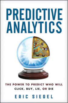 Predictive Analytics Book: The Power to Predict Who Will Click, Buy, Lie, or Die