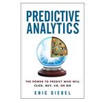 Five Reasons Siegel's <em>Predictive Analytics</em> Book Matters to Experts