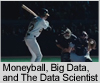 Moneyball, Big Data, And The Data Scientist