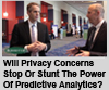 Will Privacy Concerns Stop Or Stunt The Power Of Predictive Analytics?
