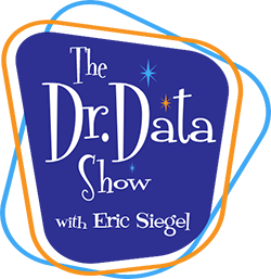 The Dr. Data Show With Eric Siegel